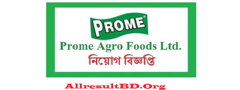 PROME AGRO FOODS LIMITED JOB CIRCULAR 2019