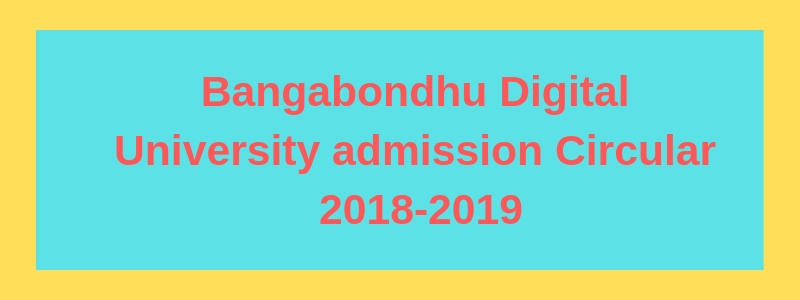 Bangabondhu Digital University admission Circular 2018-2019