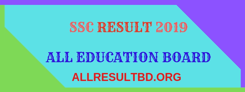 SSC RESULT 2019 ALL EDUCATION BOARD